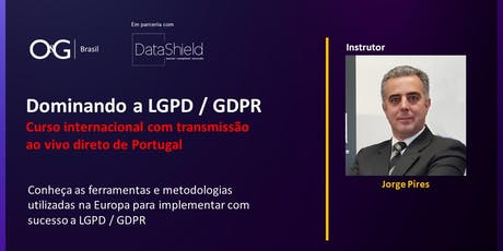 Dominando a LGPD / GDPR - Curso Internacional ingressos