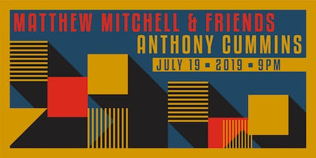 MATTHEW MITCHELL & friends / ANTHONY CUMMINS  at Lucky Strike Live tickets