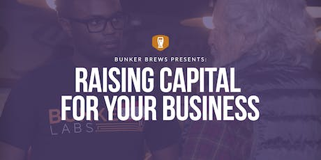 Bunker Brews Denver: Raising and Borrowing Capital for Your Business tickets