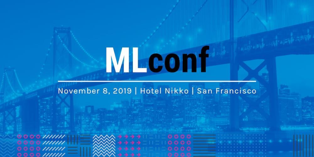 MLconf SF 2019