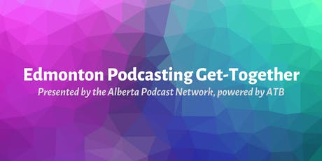 Edmonton Podcasting Get-Together: How to Get a Grant tickets
