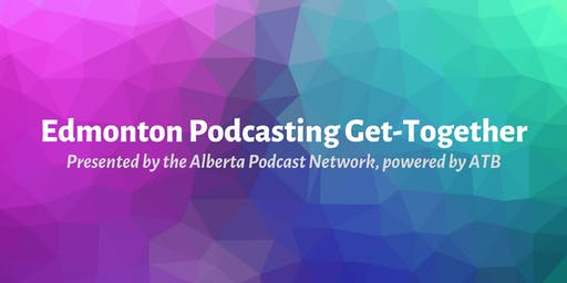 Edmonton Podcasting Get-Together: How to Get a Grant