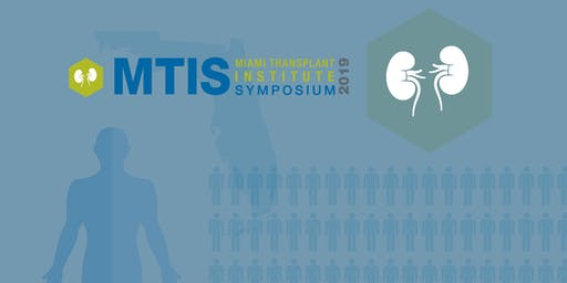 Miami Transplant Institute Symposium 2019