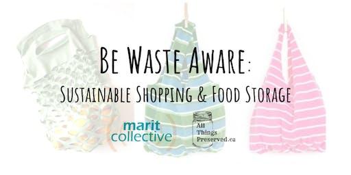 Be Waste Aware: Sustainable Shopping & Food Storage