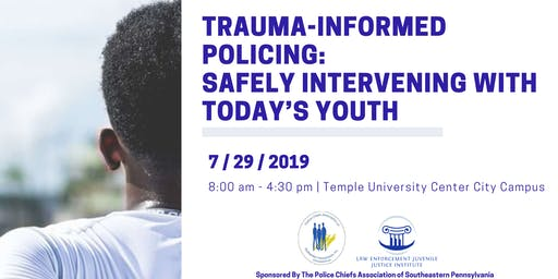 Trauma-Informed Policing: Safely Intervening with Today's Youth