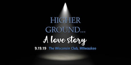 HIGHER GROUND... A Love Story tickets