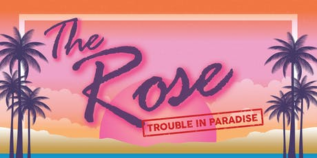 The Rose: Trouble in Paradise tickets