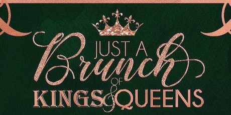 Just A Brunch Of King & Queens  tickets