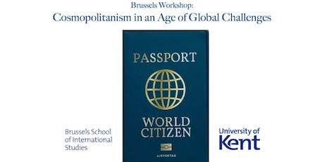Brussels Workshop: Cosmopolitanism in an Age of Global Challenges billets