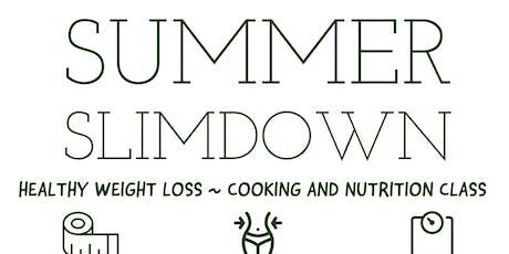 FREE Nutrition Class: Summer Slimdown tickets