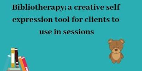 Play Therapy In Person Workshop: Bibliotherapy,a creative self expression tool for clients to use in sessions. tickets