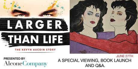 Larger Than Life: The Kevyn Aucoin Story,  Presented by Alcone Company tickets