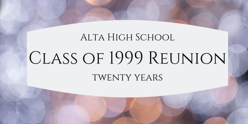Alta High 1999 20 Year Reunion