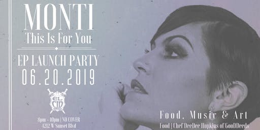 Monti: EP Launch Party