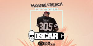 HOUSE ON THE BEACH ft. Oscar G at Tikki Beach | 6.15.19