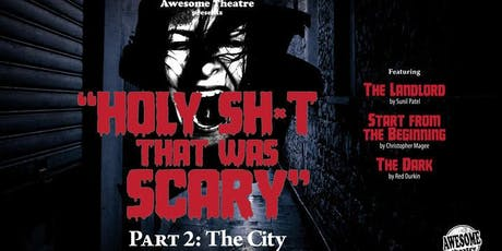Holy Sh*t That Was Scary Part 2: The City tickets