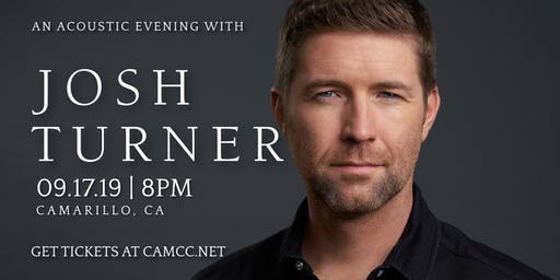 An Acoustic Evening with Josh  Turner - LIVE in Camarillo, CA