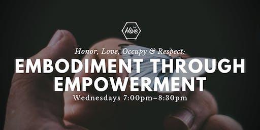 Embodiment through Empowerment: Honor, Love, Occupy & Respect