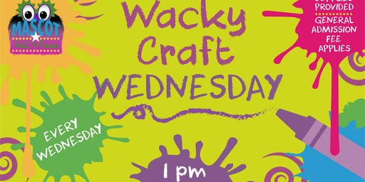 WACKY CRAFT WEDNESDAYS @The Mascot Hall of Fame