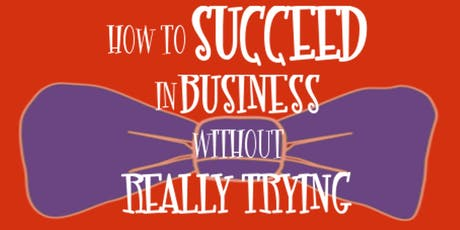 How to Succeed in Business Without Really Trying - Sunday, August 18, 2:00pm tickets