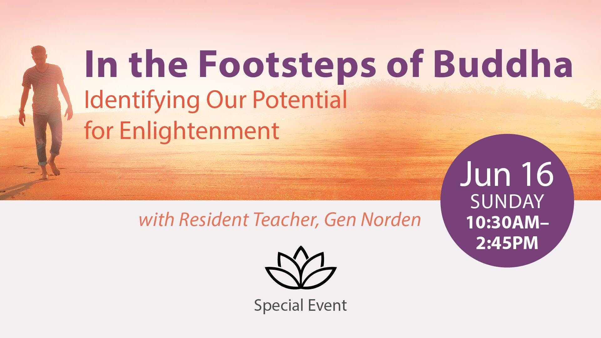Buddhist Meditation Event for Everyone: In the Footsteps of Buddha: Identifying Our Potential for Enlightenment