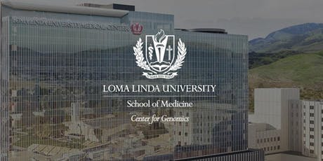Loma Linda University Genomics & Epigenomics Workshop tickets