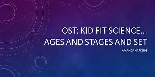 OST: KID FIT SCIENCE...AGES AND STAGES AND SET