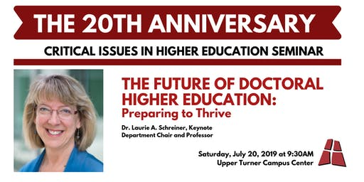 2019 Critical Issues in Higher Education Seminar: 20th Anniversary!