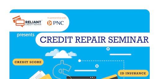 Reliant Credit Repair & PNC Bank Presents Credit Repair Seminar!