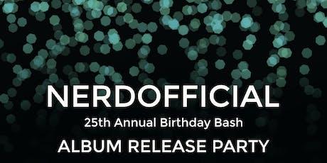 NERDOfficial Birthday Bash/Album Release Celebration tickets