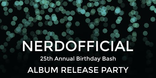 NERDOfficial Birthday Bash/Album Release Celebration