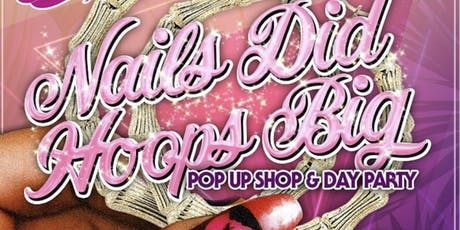Nails Did Hoops Big --  San Diego Pop-Up Shop & Party tickets