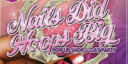 Nails Did Hoops Big --  San Diego Pop-Up Shop & Party