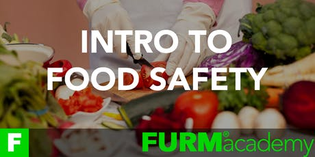 INTRO TO FOOD SAFETY by FURM Academy tickets