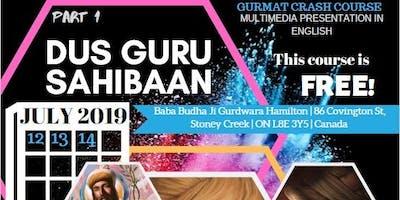 Hamilton July 12,13,14,2019 Gurmat Crash Course Dus Guru Sahibaan Part 1