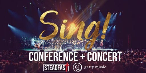 Sing! Bakersfield Concert + Steadfast Conference with Keith & Kristyn Getty