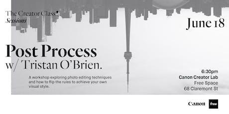 Canon Creator Lab Presents: Post Process w/ Tristan O'Brien  tickets