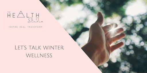 Let's talk Winter Wellness