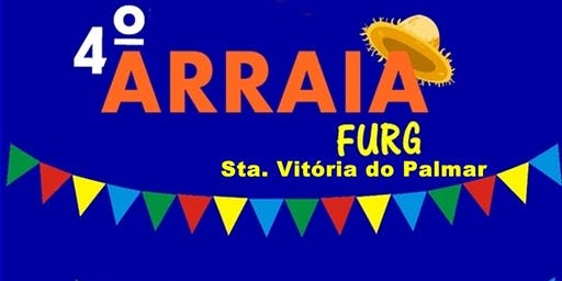 4 º ARRAIÁ FURG SANTA VITÓRIA DO PALMAR