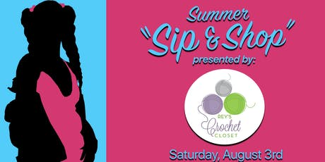 Rey's Crochet Closet 1st Annual Sip and Shop tickets