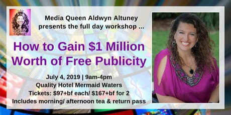 How To Gain $1 Million Worth of Free Publicity Full Day Workshop tickets