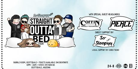 Straight Outta Bed Tour: With COFFIN, PIERCE & SoSleepyy tickets