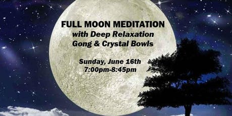 FULL MOON MEDITATION with Deep Relaxation, Gong & Crystal Bowls tickets
