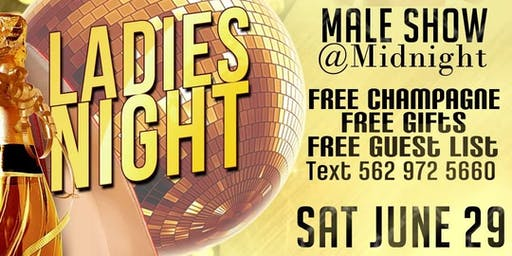 Ladies night. Male show. Free guest list. RSVP. Free giveaways Dancing