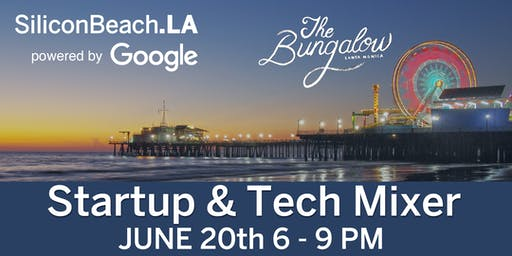 SiliconBeach.LA Summer Tech Networking Mixer powered by Google
