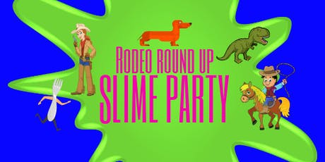 Rodeo Round Up Slime Party tickets