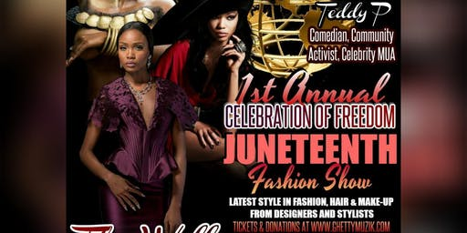 1st Annual Celebration of Freedom:Juneteenth Fashion Show