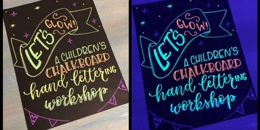 Let's Glow: Children's hand-lettering  Chalkboard Workshop