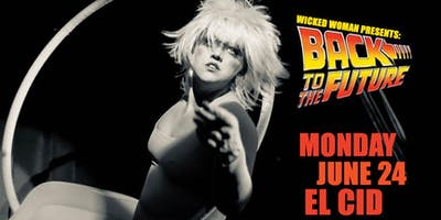 Wicked Woman Presents: Back to the Future