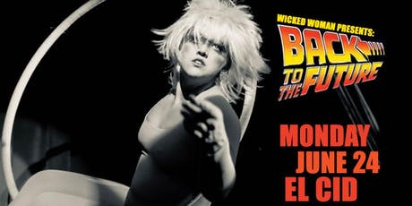 Wicked Woman Presents: Back to the Future tickets